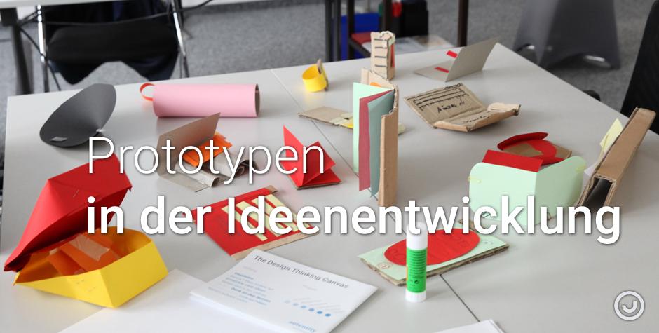 Prototypen in der Ideenfindung